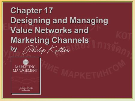 Dr. Saleh Alqahtani Chapter 17 Designing and Managing Value Networks and Marketing Channels by.