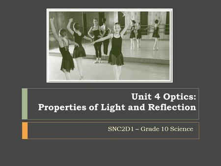 Unit 4 Optics: Properties of Light and Reflection