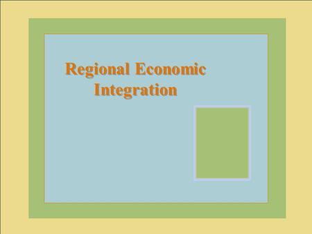 McGraw-Hill/Irwin © 2004 The McGraw-Hill Companies, Inc., All Rights Reserved. Regional Economic Integration.