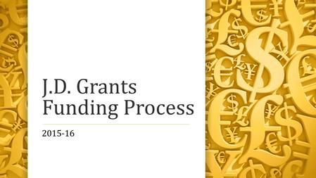 J.D. Grants Funding Process 2015-16. Scope of the Committee's Work Co-Curricular Activities Law Journals Student Organizations (other than SBA) Other.