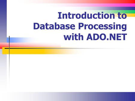 Introduction to Database Processing with ADO.NET.