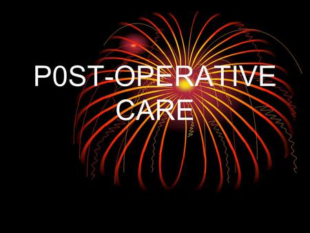 P0ST-OPERATIVE CARE. PHASES IMMEDIATE ( POST-ANAESTHETIC ) PHASE (1) INTERMEDIATE ( HOSPITAL STAY ) PHASE (2) CONVALESCENT ( AFTER DISCHARGE TO FULL RECOVERY.