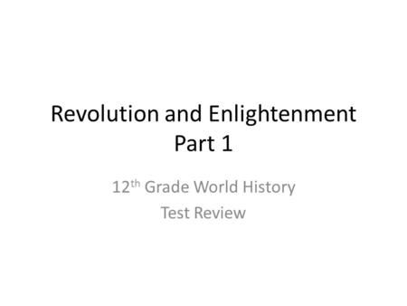 Revolution and Enlightenment Part 1