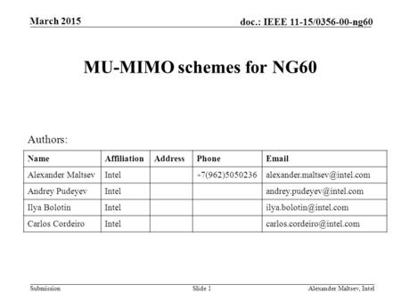 MU-MIMO schemes for NG60 Authors: Name Affiliation Address Phone