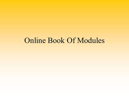Online Book Of Modules. Live vs Pending Pending Version New Module Existing Module Live Version Pending Version Approval Cycle.