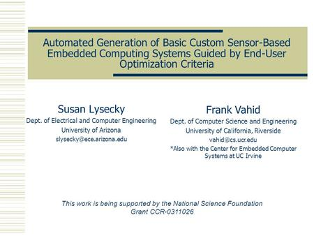 Automated Generation of Basic Custom Sensor-Based Embedded Computing Systems Guided by End-User Optimization Criteria Susan Lysecky Dept. of Electrical.