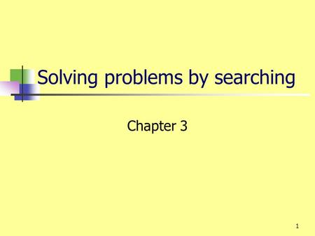 1 Solving problems by searching Chapter 3. 2 Why Search? To achieve goals or to maximize our utility we need to predict what the result of our actions.