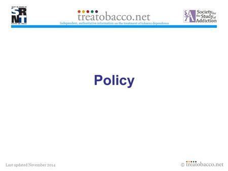 Last updated November 2014  Policy treatobacco.net.