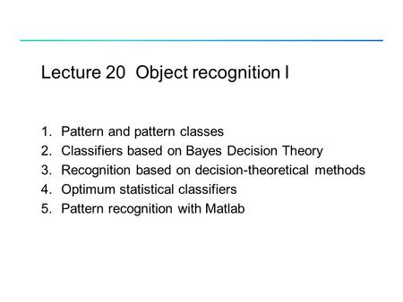 Lecture 20 Object recognition I