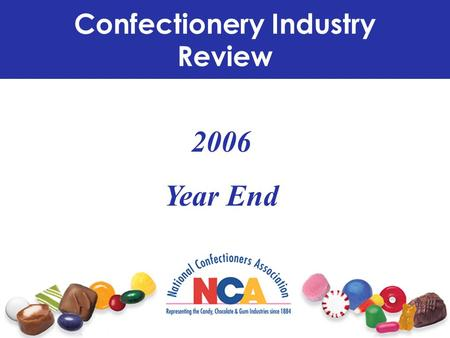 2006 Year End Confectionery Industry Review. USA Market Retail Performance.