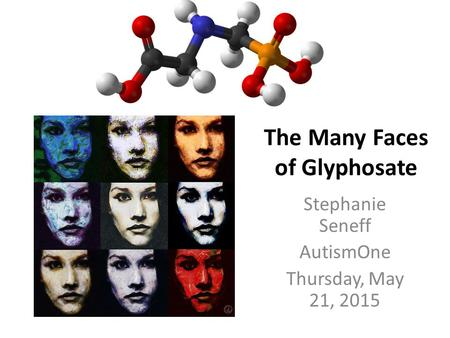 The Many Faces of Glyphosate