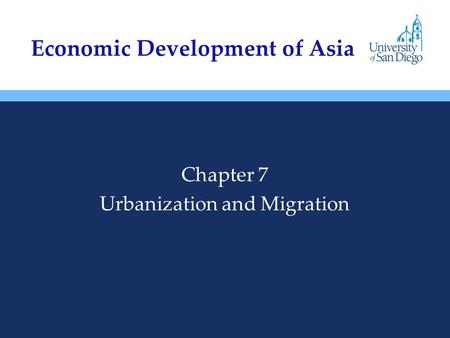 Chapter 7 Urbanization and Migration Economic Development of Asia.