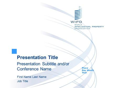 Presentation Title Presentation Subtitle and/or Conference Name Place Day Month Year First Name Last Name Job Title.