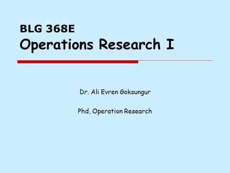 BLG 368E Operations Research I