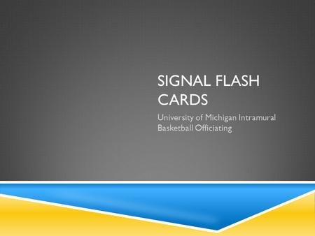 SIGNAL FLASH CARDS University of Michigan Intramural Basketball Officiating.