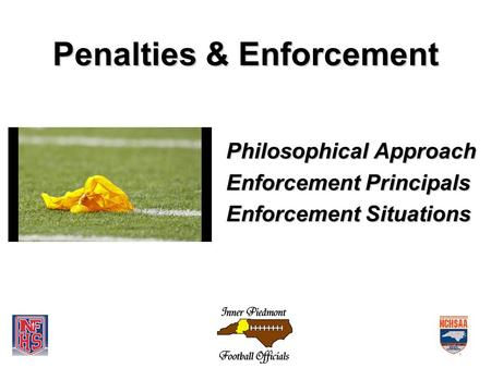 Penalties & Enforcement Philosophical Approach Enforcement Principals Enforcement Situations.