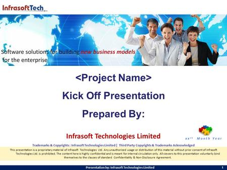 1 Presentation by: Infrasoft Technologies Limited This presentation is a proprietary material of Infrasoft Technologies Ltd. Any unauthorized usage or.