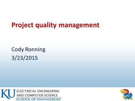 Project quality management Cody Ronning 3/23/2015.