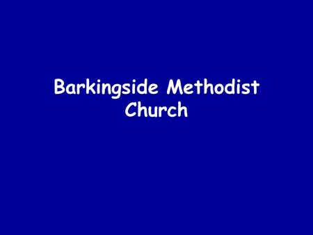 Barkingside Methodist Church.