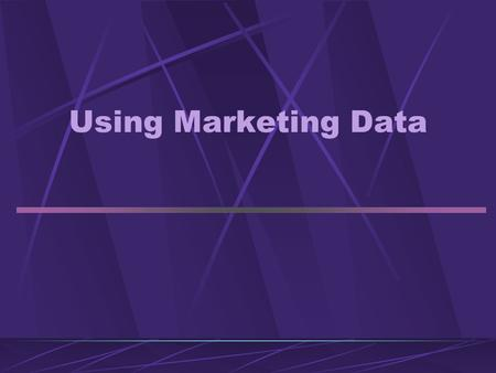 Using Marketing Data. Working with Simmons/Choices Data Identifying potential consumers Developing target markets Understanding consumer targets Characteristics.