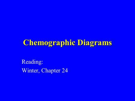 Chemographic Diagrams Reading: Winter, Chapter 24.