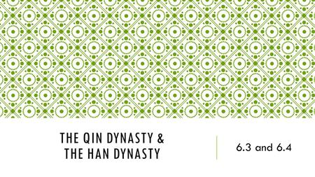 The Qin Dynasty & The Han Dynasty