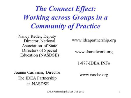 The Connect Effect: Working across Groups in a Community of Practice Nancy Reder, Deputy Director, National Association of State Directors of Special Education.