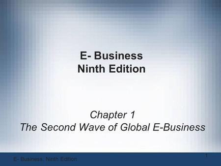 <strong>E</strong>- <strong>Business</strong> Ninth Edition