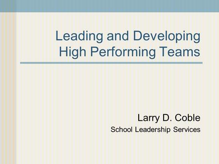 Leading and Developing High Performing Teams