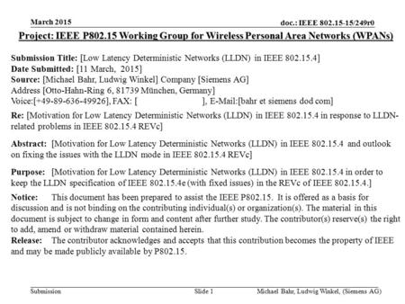 Doc.: IEEE 802.15-15/249r0 Submission March 2015 Michael Bahr, Ludwig Winkel, (Siemens AG)Slide 1 Project: IEEE P802.15 Working Group for Wireless Personal.