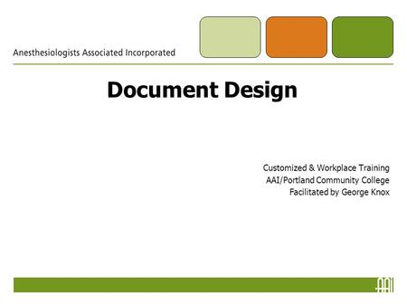 Document Design Customized & Workplace Training AAI/Portland Community College Facilitated by George Knox.