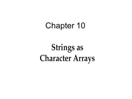 Chapter 10. 2 Objectives You should be able to describe: C-string Fundamentals Pointers and C-string Library Functions C-string Definitions and Pointer.