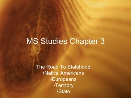 The Road To Statehood Native Americans Europeans Territory State