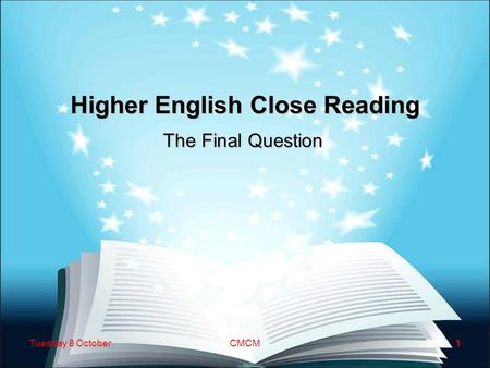 Higher English Close Reading The Final Question Tuesday 8 OctoberCMCM1.