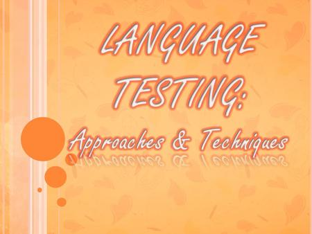 LANGUAGE TESTING: Approaches & Techniques