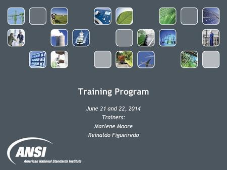 June 21 and 22, 2014 Trainers: Marlene Moore Reinaldo Figueiredo
