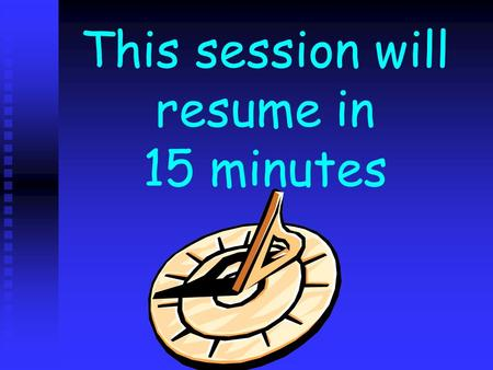 This session will resume in 15 minutes. This session will resume in 14 minutes.