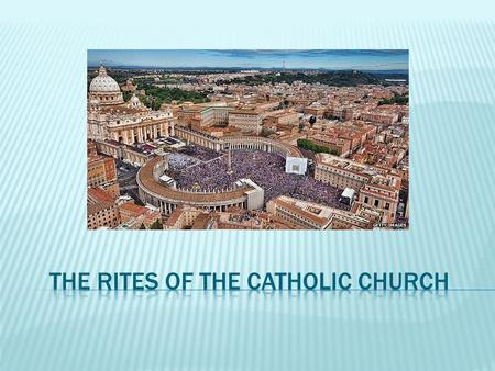  Unity in diversity  Some differing practices and rituals, but still in full communion with Rome  ~21 Eastern Catholic Churches (some use the same.