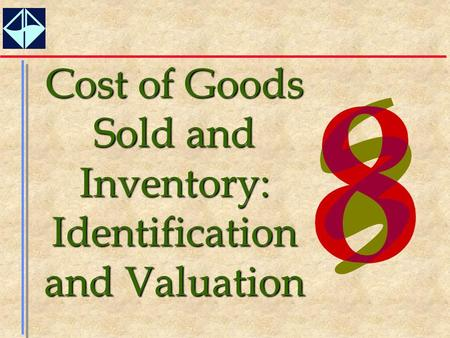 Cost of Goods Sold and Inventory: Identification and Valuation.