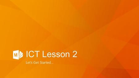 Let's Get Started… ICT Lesson 2. Study words Quiz Yourself-