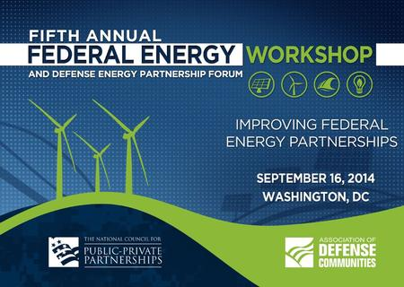 FIFTH ANNUAL FEDERAL ENERGY WORKSHOP & DEFENSE ENERGY PARTNERSHIP FORUM | PAGE 2 Bruce Hedman, Institute for Industrial Productivity September 16, 2014.