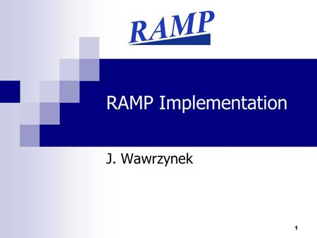 1 RAMP Implementation J. Wawrzynek. 2 RDL supports multiple platforms:  XUP, pure software, BEE2 BEE2 will be the standard RAMP platform for the next.