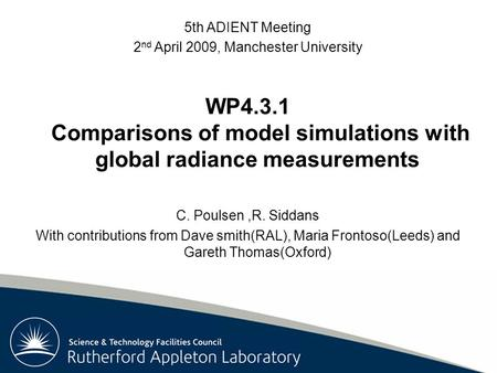Rutherford Appleton Laboratory 5th ADIENT Meeting 2 nd April 2009, Manchester University WP4.3.1 Comparisons of model simulations with global radiance.