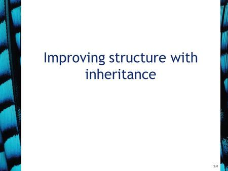 Improving structure with inheritance 5.0. 2 Main concepts to be covered Inheritance Subtyping Substitution Polymorphic variables Objects First with Java.