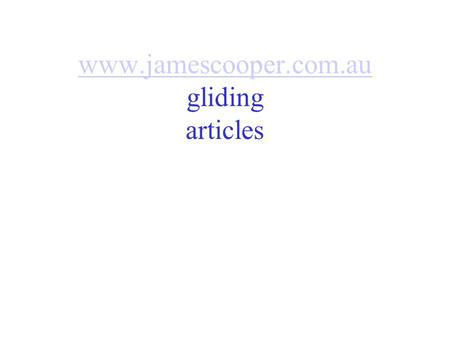 www.jamescooper.com.au www.jamescooper.com.au gliding articles.