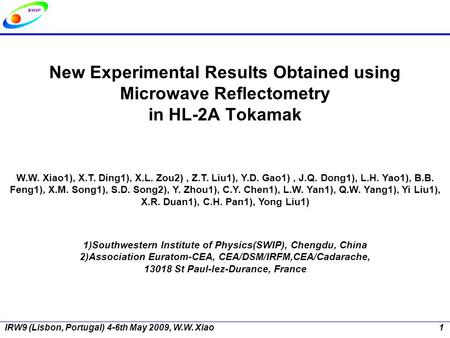 New Experimental Results Obtained using Microwave Reflectometry in HL-2A Tokamak W.W. Xiao1), X.T. Ding1), X.L. Zou2), Z.T. Liu1), Y.D. Gao1), J.Q. Dong1),