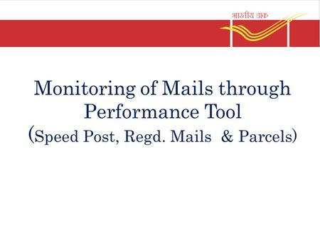 Monitoring of Mails through Performance Tool (Speed Post, Regd