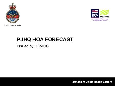 Permanent Joint Headquarters Issued by JOMOC PJHQ HOA FORECAST.