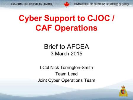 Cyber Support to CJOC / CAF Operations Brief to AFCEA 3 March 2015