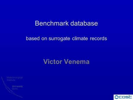 Benchmark database based on surrogate climate records Victor Venema.